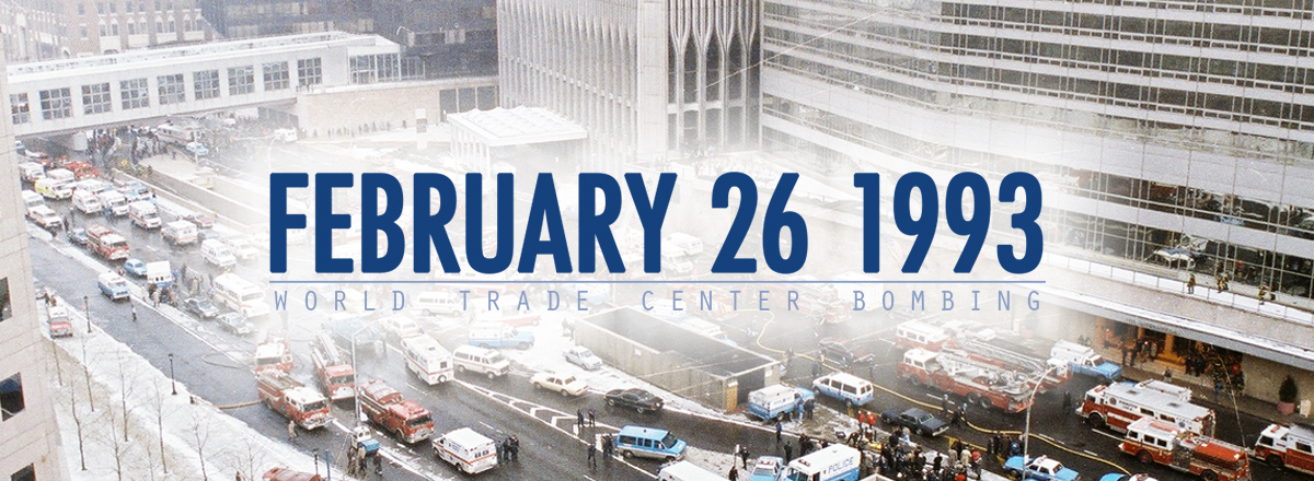 World Trade Center Attack 1993 February 26, 1993 – ...